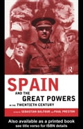 Spain and the Great Powers in the Twentieth Century - Balfour, Sebastian