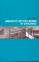Integrated Life Cycle Design of Structures - Asko Sarja