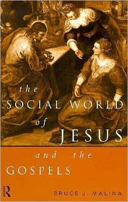 The Social World of Jesus and the Gospels - Bruce J. Malina