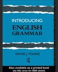Introducing English Grammar - Young, David J.