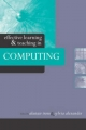 Effective Learning and Teaching in Computing - Sylvia Alexander;  Alastair Irons