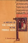 History of the Church in the Middle Ages - F. Donald Logan