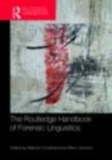 Coulthard, Malcolm;Johnson, Alison: Routledge Handbook of Forensic Linguistics