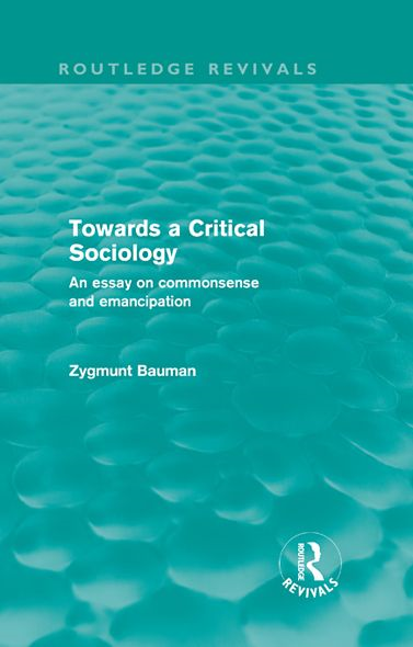 Towards a Critical Sociology (Routledge Revivals): An Essay on Commonsense and Imagination - Routledge