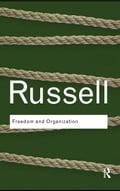 Freedom and Organization - Russell, Bertrand