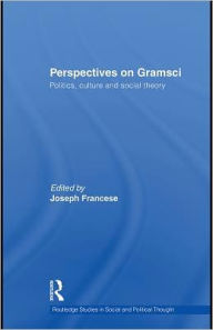 Perspectives on Gramsci - Edited by Joseph Francese