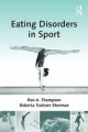 Eating Disorders in Sport - Ron A. Thompson;  Roberta Trattner Sherman