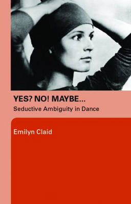 Yes? No! Maybe... - Emilyn Claid