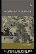 Aesthetics and the Environment: The Appreciation of Nature, Art and Architecture - Carlson, Allen