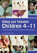 Gifted and Talented Children 4-11: Understanding and Supporting Their Development - Macintyre, Christine