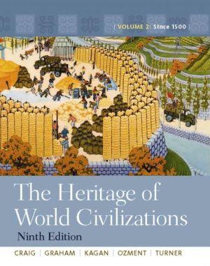The Heritage of World Civilizations: Volume 2, Books a la Carte Edition - Albert M. Craig, Steven Ozment, Frank M. Turner, William A. Graham, Donald . Kagan