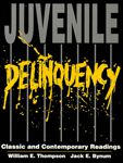 Juvenile Delinquency : Classic and Contemporary Readings - William E. Thompson and Jack E. Bynum