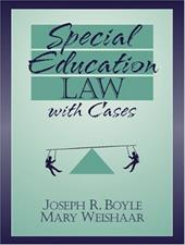 Special Education Law with Cases - Boyle, Joseph R. / Weishaar, Mary