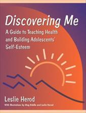Discovering Me: A Guide to Teaching Health and Building Adolescents' Self-Esteem - Herod, Leslie / Biddle, Meg