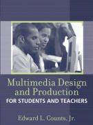 Multimedia Design and Production for Students and Teachers