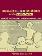Integrated Literacy Instruction in the Middle Grades: Channeling Young Adolescents' Spontaneous Overflow of Energy