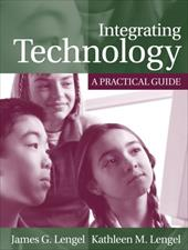 Integrating Technology: A Practical Guide - Lengel, James G. / Lengel, Kathleen M.