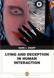 Lying and Deception in Human Interaction - Mark Knapp