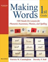 Making Words First Grade: 100 Hands-On Lessons for Phonemic Awareness, Phonics and Spelling - Cunningham, Patricia M. / Hall, Dorothy P.