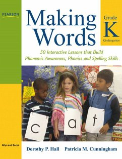 Making Words Kindergarten: 50 Interactive Lessons That Build Phonemic Awareness, Phonics, and Spelling Skills - Hall, Dorothy P. Cunningham, Patricia M.