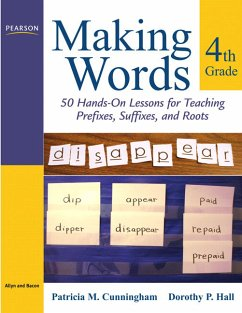 Making Words Fourth Grade: 50 Hands-On Lessons for Teaching Prefixes, Suffixes, and Roots - Cunningham, Patricia M. Hall, Dorothy P.