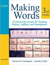 Making Words Third Grade: 70 Hands-On Lessons for Teaching Prefixes, Suffixes, and Homophones - Cunningham, Patricia M. / Hall, Dorothy P.