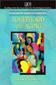 Current Directions in Adulthood and Aging - Association for Psychological Science (APS)