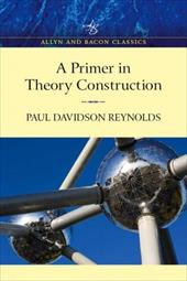 Primer in Theory Construction, an A&b Classics Edition - Reynolds, Paul D.