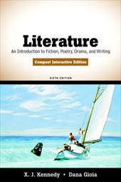 Literature: An Introduction to Fiction, Poetry, Drama, and Writing, Compact Interactive Edition - Kennedy, X. J. / Gioia, Dana