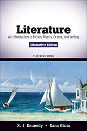 Literature: An Introduction to Fiction, Poetry, Drama, and Writing, Interactive Edition [With Access Code] - Kennedy, X. J. / Gioia, Dana