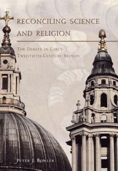 Reconciling Science and Religion: The Debate in Early-Twentieth-Century Britain - Bowler, Peter J.