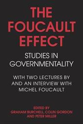 The Foucault Effect: Studies in Governmentality: With Two Lectures by and an Interview with Michel Foucault - Burchell, Graham / Gordon, Colin / Miller, Peter
