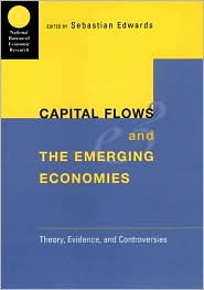 Capital Flows and the Emerging Economies: Theory, Evidence, and Controversies - Sebastian Edwards (Editor)