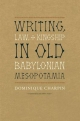 Writing, Law, and Kingship in Old Babylonian Mesopotamia - Dominique Charpin