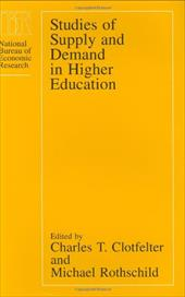 Studies of Supply and Demand in Higher Education - Colfelter, Charles T. / Rothschild, Michael / Clotfelter, Charles T.