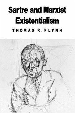 Sartre and Marxist Existentialism: The Test Case of Collective Responsibility - Flynn, Thomas R.