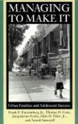 Managing to Make It: Urban Families and Adolescent Success