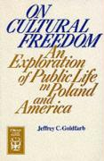 On Cultural Freedom: An Exploration of Public Life in Poland and America