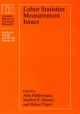 Labor Statistics Measurement Issues - John Haltiwanger;  etc.; Marilyn E. Manser; Robert Topel