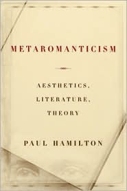 Metaromanticism: Aesthetics, Literature, Theory - Paul Hamilton