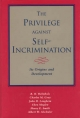 Privilege Against Self Incrimination - R. H. Helmholz; Charles M. Gray; John H. Langbein; Eben Moglen