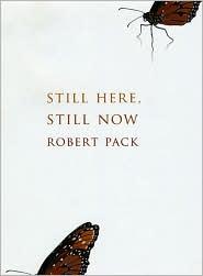 Still Here, Still Now - Robert Pack