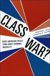 Class War?: What Americans Really Think about Economic Inequality - Page, Benjamin I. / Jacobs, Lawrence R.