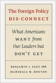 The Foreign Policy Disconnect: What Americans Want from Our Leaders but Don't Get - Benjamin I. Page, Marshall M. Bouton