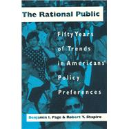 The Rational Public: Fifty Years of Trends in Americans' Policy Preferences - Page, Benjamin I.