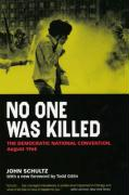 No One Was Killed: The Democratic National Convention, August 1968
