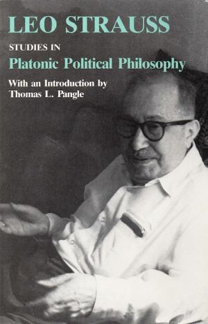 Studies in Platonic Politcal Philosophy. With an Introduction by Thomas L. Pangle. - Strauss, Leo.