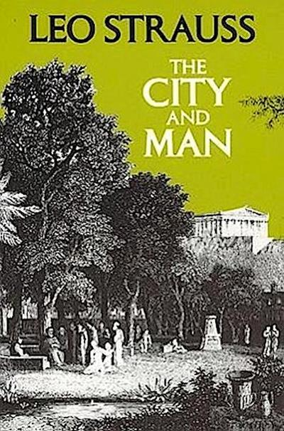 The City and Man - Leo Strauss