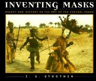Inventing Masks: Agency and History in the Art of the Central Pende