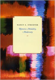 Rhetoric, Modality, Modernity - Nancy S. Struever